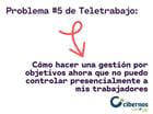 Problema #5 de Teletrabajo: Cómo hacer una gestión por objetivos ahora que no puedo controlar presencialmente a mis trabajadores